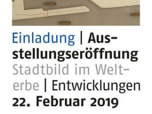 Ausstellungseröffnung – Stadtbild im Welterbe am 22. Februar 2019